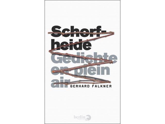 Auto: Gerhard Falkner, Titel: Schorfheide-Gedichte en plein air