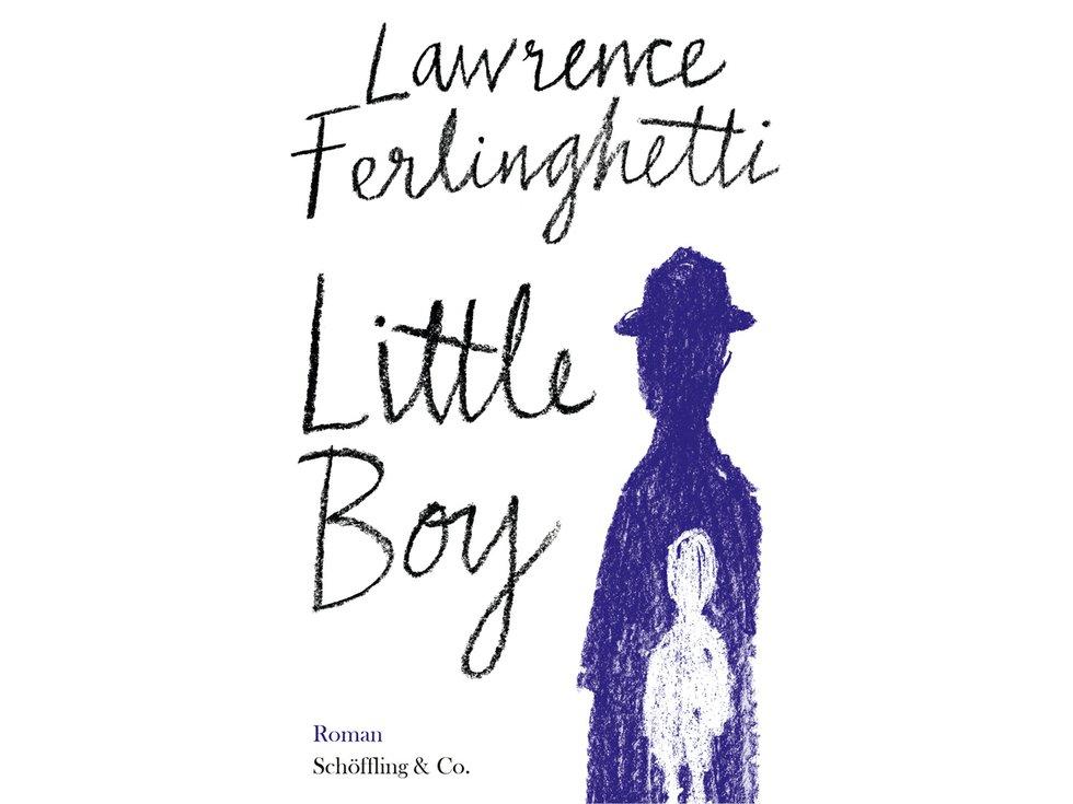 """Lawrence Ferlinghetti:  """"Little Boy"""""""