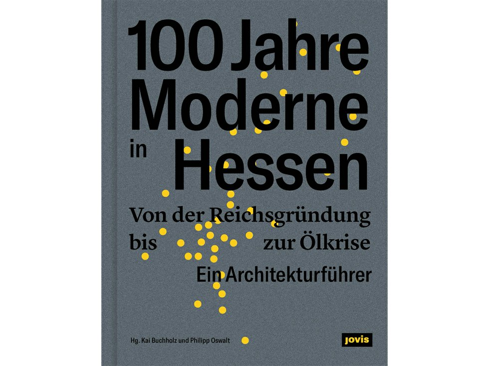 Buchcover: 100 Jahre Moderne in Hessen