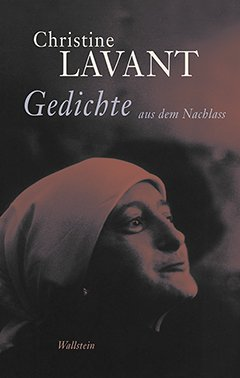 "Christine Lavant: ""Gedichte aus dem Nachlass"""